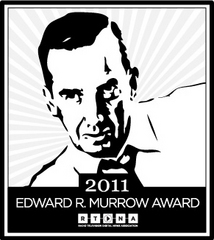 "Credit: <a href=""http://www.rtdna.org/pages/media_items/2011-national-edward-r.-murrow-award-winners2028.php?id=2028"">from RTDNA</a>"