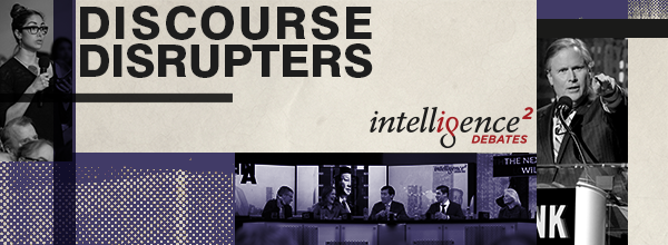 Caption: Discourse Disrupters, Credit: Intelligence Squared U.S.