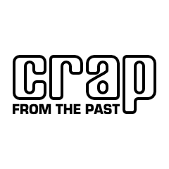 Caption: Crap From The Past, Credit: www.crapfromthepast.com