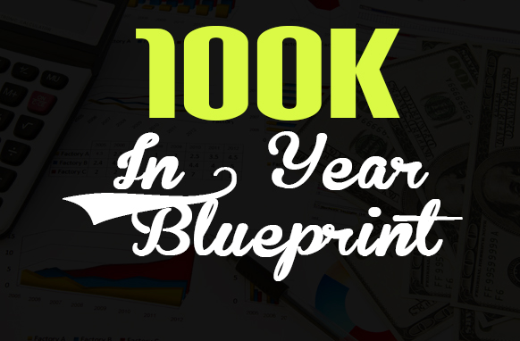 100K – 100K in 1 Year Blueprint