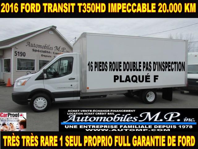 Ford Transit Cutaway 2016 T-350 CUBE 16 PIEDS PAS D'INSPECTION #1229