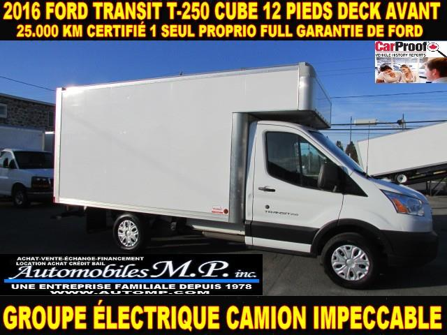 Ford Transit 2016 T-250 CUBE 12 PIEDS DECK 25.000 KM COMME UN NEUF #154
