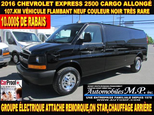 Chevrolet Express 2500 2016 CARGO ALLONGÉ 107.KM VÉHICULE FLAMBANT NEUF  #585