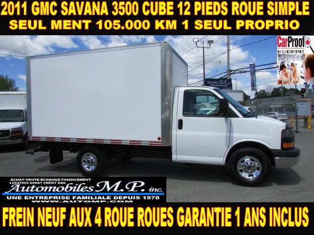 GMC Savana 3500 2011 CUBE 12 PIEDS 105.000 KM IMPECCABLE ET GARANTIE #843