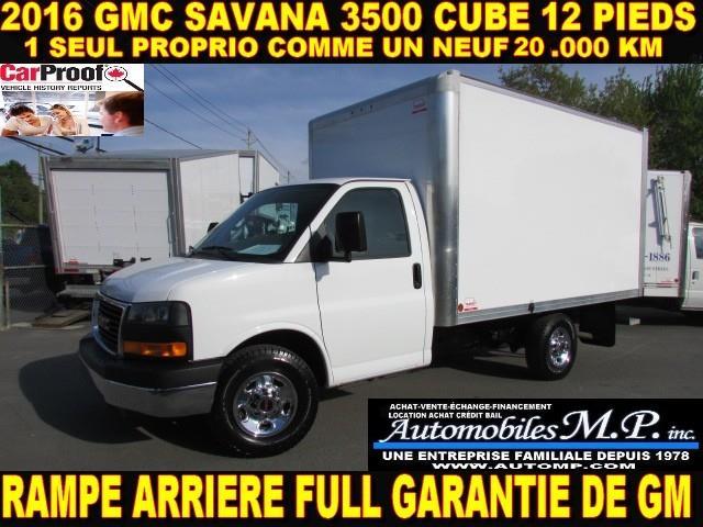 GMC Savana 3500 Cube 12 Pieds 2016 20.000 KM 1 SEUL PROPRIO COMME UN NEUF #3499