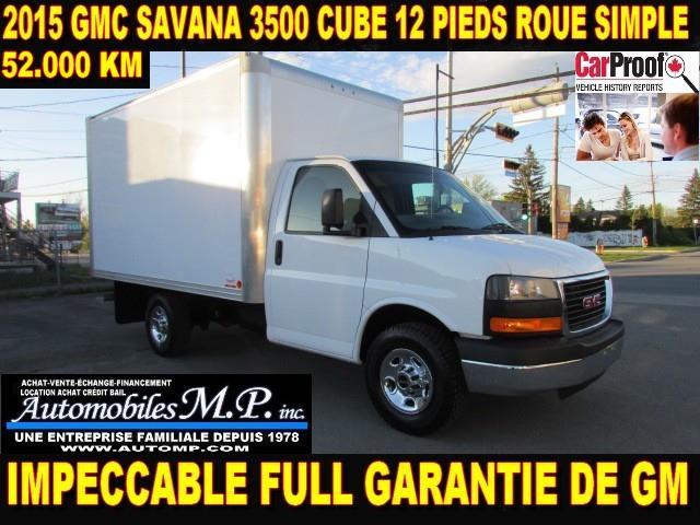 GMC Savana 3500 Cube 12 Pieds 2015 1 SEUL PROPRIO 52.000 KM IMPCCABLE #1930
