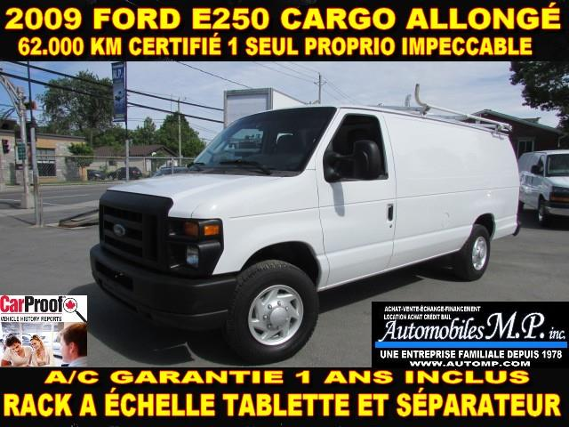Ford E-250 2009 CARGO ALLONGÉ 62.000 KM RACK A ÉCHELLE  #555