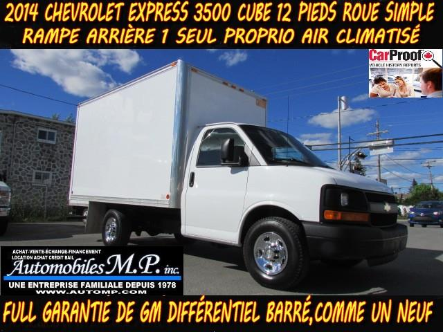 Chevrolet Express 3500 2014 CUBE 12 PIEDS ROUE SIMPLE 1 SEUL PROPRIO #96