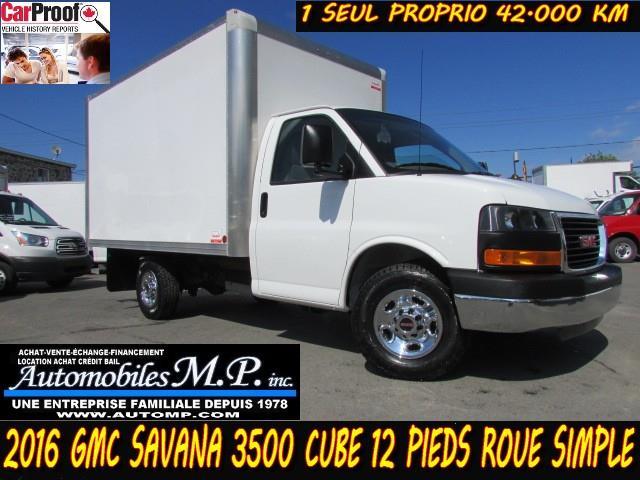 GMC Savana 3500 Cube 12 Pieds 2016 42.000 KM 1 SEUL PROPRIO FULL GARANTIE DE GM #431