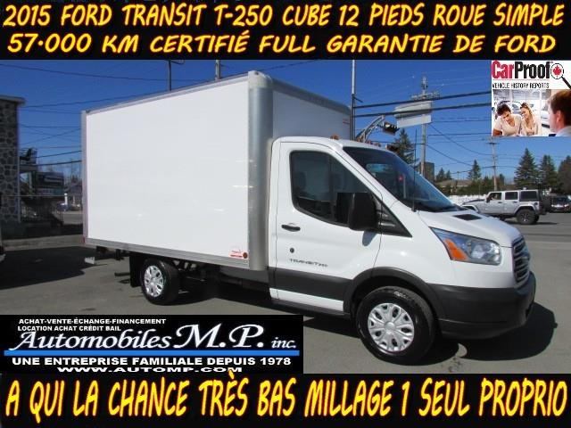 Ford Transit 2015 T-250 CUBE 12 PIEDS 57.000 KM 1 SEUL PROPRIO COMME #421