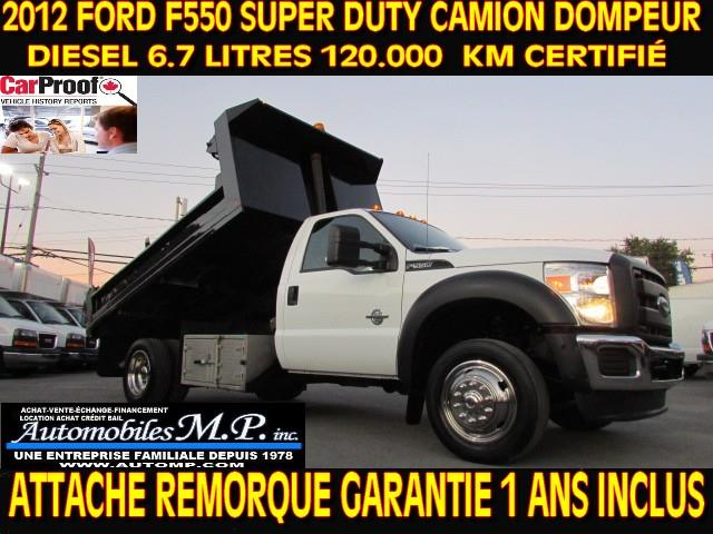 Ford Super Duty F-550 Drw 2012 DOMPEUR / DOMPEUSE DIESEL 6.7 LITRES 120.000 KM  #959