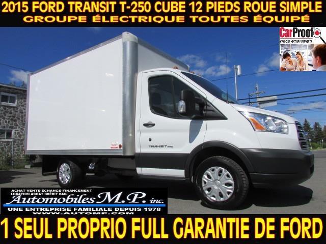Ford Transit 2015 T-250 CUBE 12 PIEDS ROUE SIMPLE FULL GARANTIE  #696