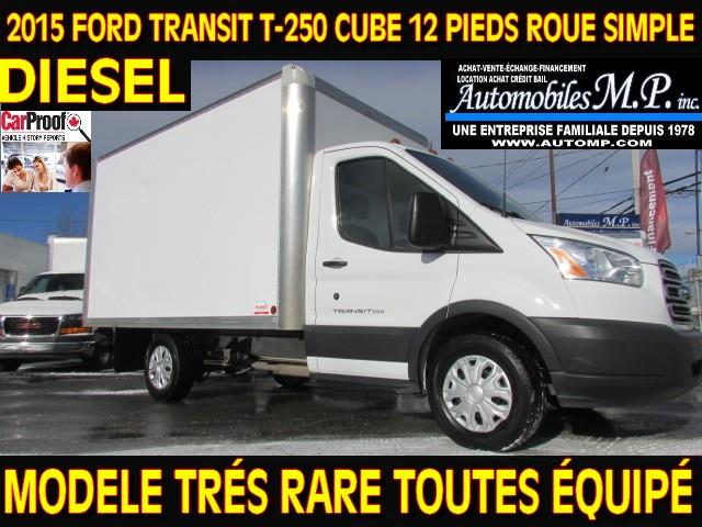 Ford Transit 2015 T-250 DIESEL CUBE 12 PIEDS ROUE SIMPLE TRES RARE #454