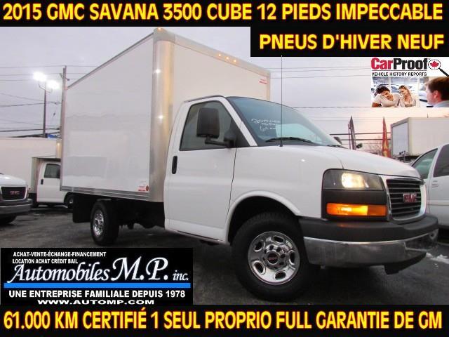 GMC Savana 3500 Cube 12 Pieds 2015 61.000 KM FULL GARANTIE GM PNEUS  D'HIVER NEUF #N-1719