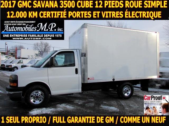 GMC Savana 3500 Cube 12 Pieds 2017 12.000 KM PORTES ET VITRES ÉLECTRIQUE ROUE SIMPLE #N-1727