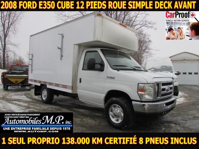 Ford E350 Cube 12 Pieds 2008 DECK AVANT 8 PNEUS INCLUS 138.000 KM GARANTIE 1 AN #N-1733