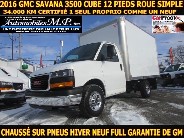 GMC Savana 3500 Cube 12 Pieds 2016 34.000 KM 1 SEUL PROPRIO GARANTIE DE GM IMPECCABLE #N-1735