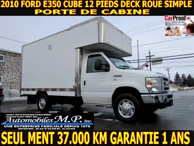 Ford E-350 2010 CUBE 12 PIEDS DECK 37.000 KM CERTIFIÉ #N-1753