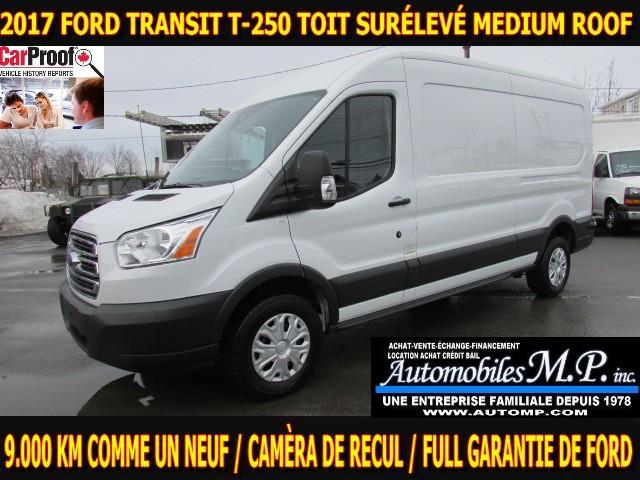 Ford Transit 2017 T-250 148 POUCE TOIT MEDIUM IMPECCABLE ET ÉQUIPÉ #N-1754