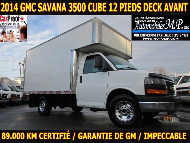 GMC Savana 3500 Cube 12 Pieds 2014 DECK AVANT 89.000 KM GARANTIE DE GM #N-1755