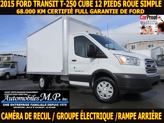 Ford Transit 2015 T-250 CUBE 12 PIEDS ROUE SIMPLE 68.000 KM CAMÈRA #N-1758