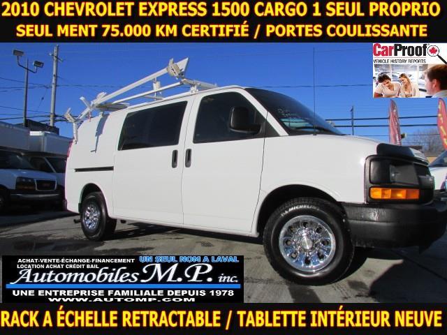 Chevrolet Express Cargo Van 2010 1500 CARGO 75.000 KM 1 SEUL PROPRIO VOIR ÉQUIPEMEN #9443