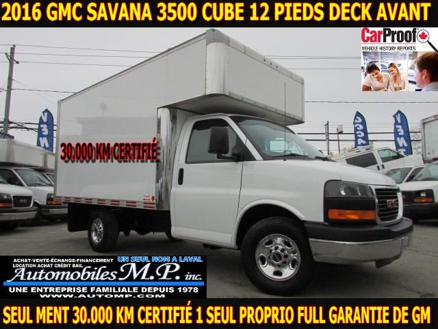 GMC Savana 3500 Cube 12 Pieds 2016 DECK AVANT 30.000 KM CERTIFIÉ #0678