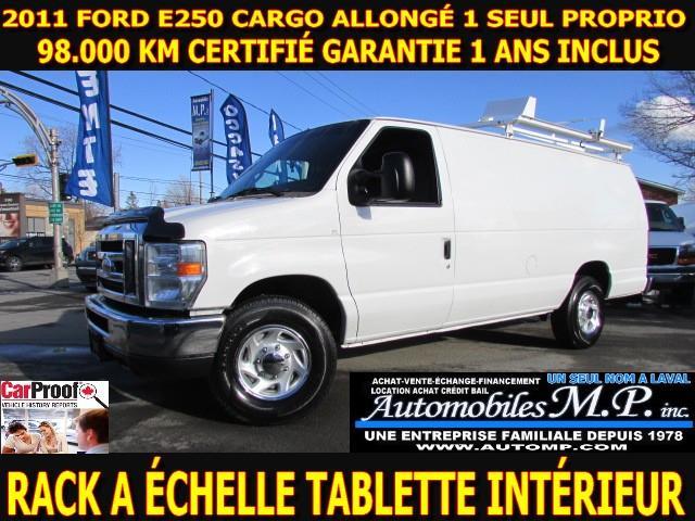 Ford E-250 2011 CARGO ALLONGÉ 98.000 KM CERTIFIÉ 1 SEUL PROPRIO #4022
