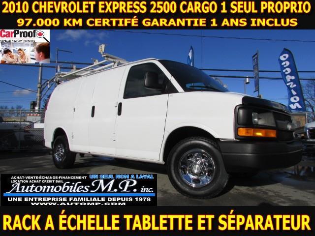 Chevrolet Express 2500 2010 97.000 KM 1 SEUL PROPRIO VOIR ÉQUIPEMENT #5881