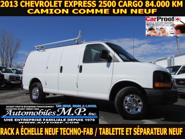 Chevrolet Express 2500 2013 CARGO 84.000 KM ÉQUIPEMENT NEUF RACK ÉCHELLE   #9017