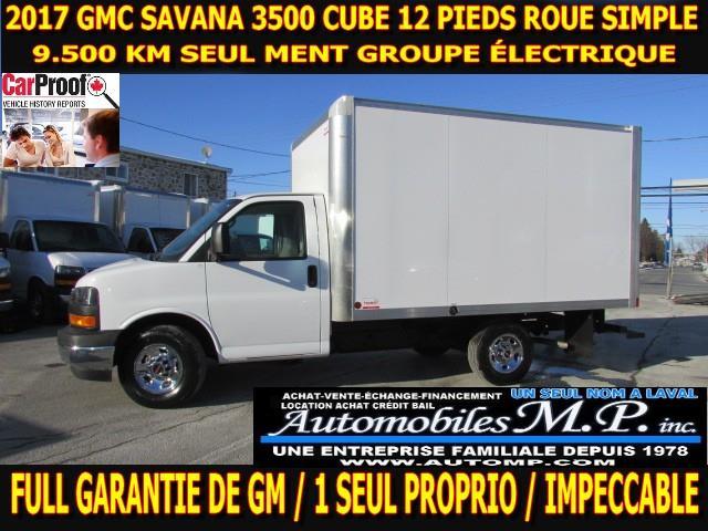 GMC Savana 3500 Cube 12 Pieds 2017 ROUE SIMPLE 9.500 KM GROUPE ÉLECTRIQUE #7673