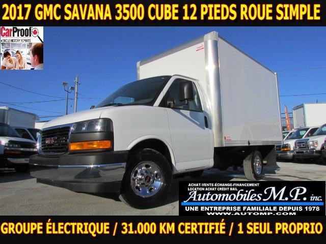GMC Savana 3500 Cube 12 Pieds 2017 GROUPE ÉLECTRIQUE 31.000 KM CERTIFIÉ 1 SEUL PROPRI #3006