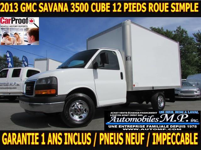 GMC Savana 3500 Cube 12 Pieds 2013 ROUE SIMPLE IMPECCABLE PNEUS NEIF #8099