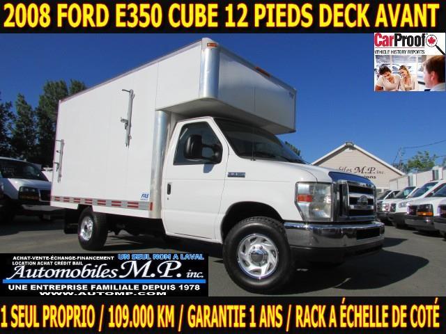 Ford E350 Cube 12 Pieds 2008 DECK AVANT 109.000 KM 1 SEUL PROPRIO #8326