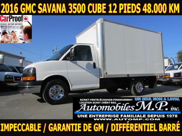 GMC Savana 3500 Cube 12 Pieds 2016 48.000 KM CERTIFIÉ IMPECCABLE GARANTIE DE GM #0290