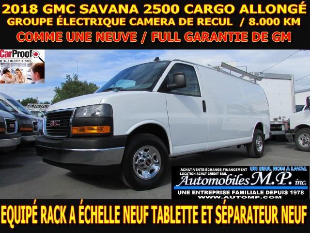 GMC Savana 2500 2018 CARGO ALLONGÉ 8.000 KM RACK A ECHELLE TABLETTE  #3072