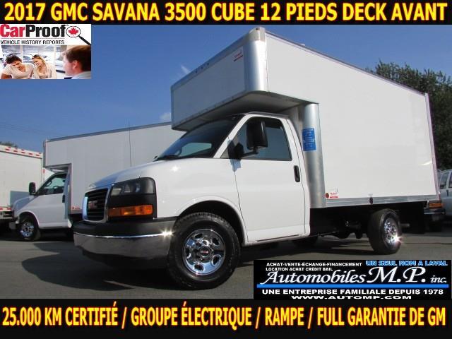 GMC Savana 3500 Cube 12 Pieds 2017 DECK 25.000 KM GROUPE ELECTRIQUE #5661
