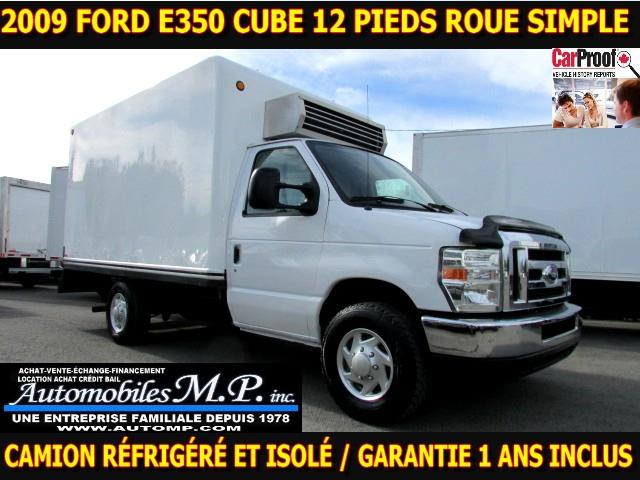 Ford E350 Cube 12 Pieds 2009 CAMION REFRIGERE ET ISOLÉ  #6451