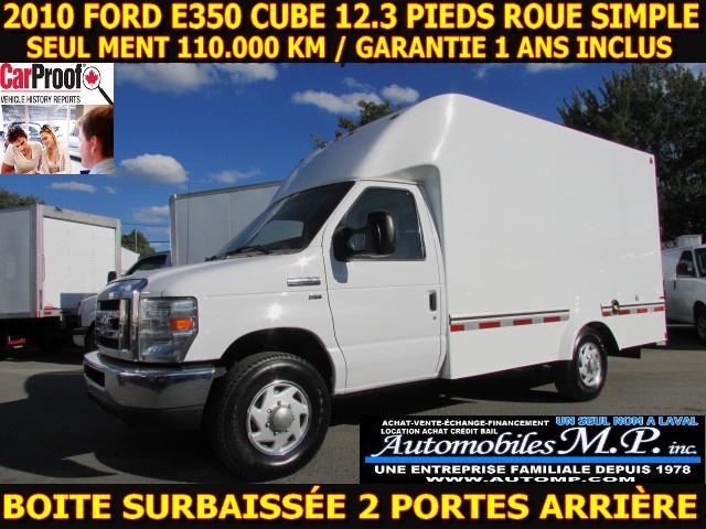 Ford E350 Cube 12 Pieds 2010 ROUE SIMPLE  BOITE SURBAISSÉE 110.000 KM 2 PORTES  #1049