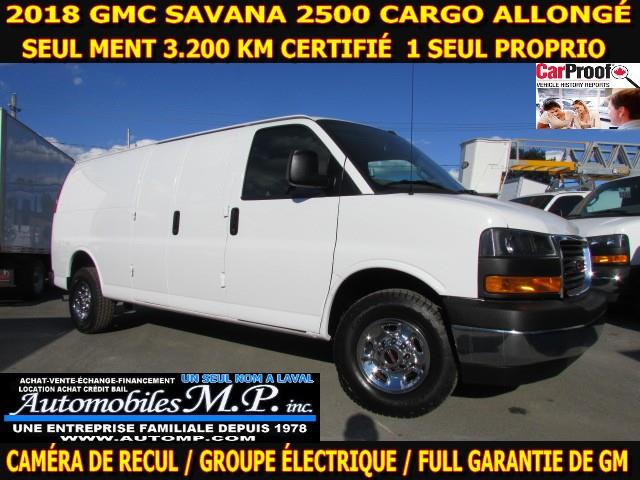 GMC Savana 2500 2018 CARGO ALLONGÉ 3.200 KM CERTIFIÉ TOUTES EQUIPE #5629