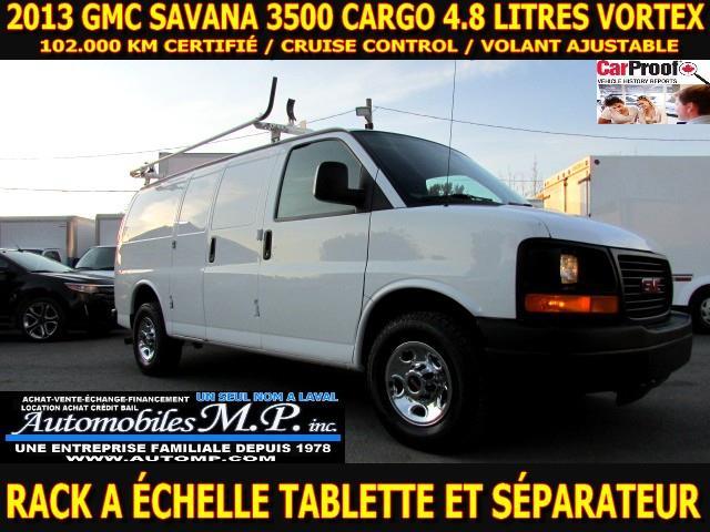 GMC Savana 3500 2013 CARGO 4.8 LITRES 102.000 KM VOIR EQUIPEMENT #4709