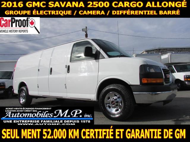 GMC Savana 2500 2016 CARGO ALLONGÉ 52.000 KM FULL GARANTIE DE GM  #2870