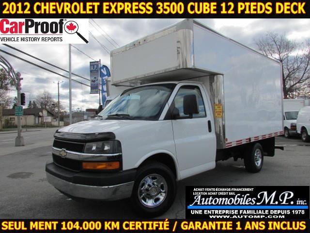 Chevrolet Express 3500 2012 CUBE 12 PIEDS DECK AVANT 104.000 KM CERTIFIÉ  #6799