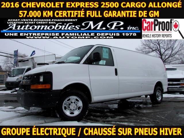 Chevrolet Express 2500 2016 CARGO ALLONGÉ 57.000 KM FULL GARANTIE DE GM #923