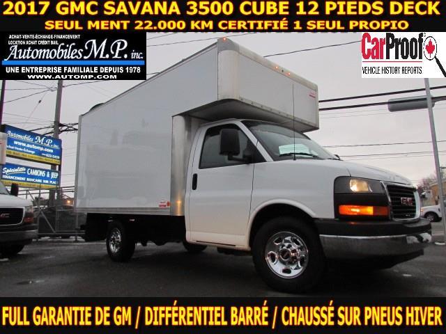 GMC Savana 3500 2017 CUBE 12 PIEDS DECK AVANT 22.000 KM FULL GARANTIE  #6740