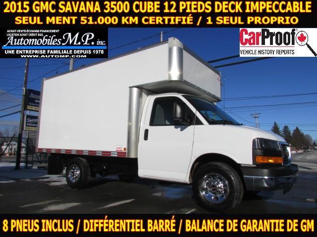 GMC Savana 3500 2015 CUBE 12 PIEDS DECK 51.000 KM CERTIFIÉ IMPECCABLE #4028