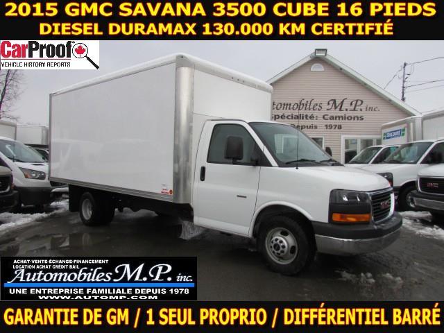 GMC Savana 3500 Cube 16 Pieds 2015 DIESEL 130.000 KM CERTIFIÉ 1 SEUL PROPRIO #0690