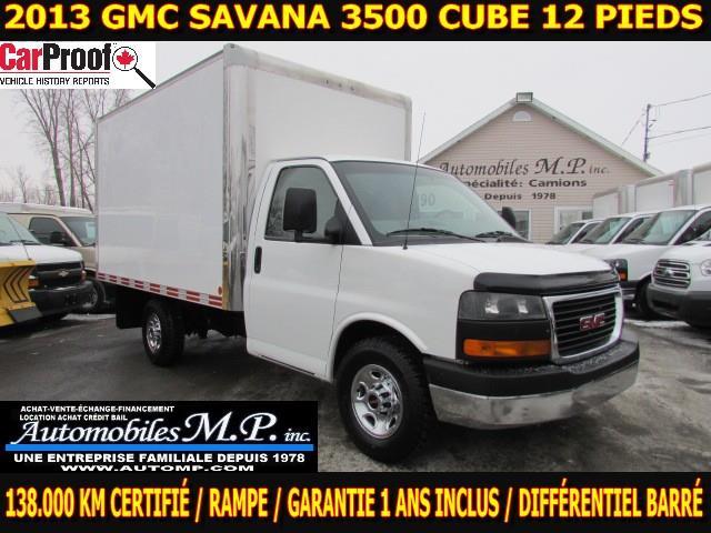 GMC Savana 3500 Cube 12 Pieds 2013 ROUE SIMPLE 138.000 KM CERTIFIÉ GARANTIE 1 ANS  #7788
