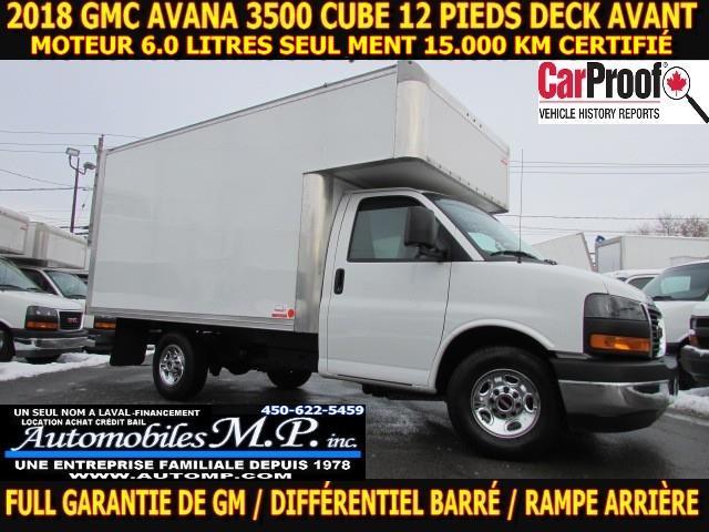 GMC Savana 3500 Cube 12 Pieds 2018 DECK 6.0 LITRES  15.000 KM CERTIFIÉ COMME UN NEUF #0216
