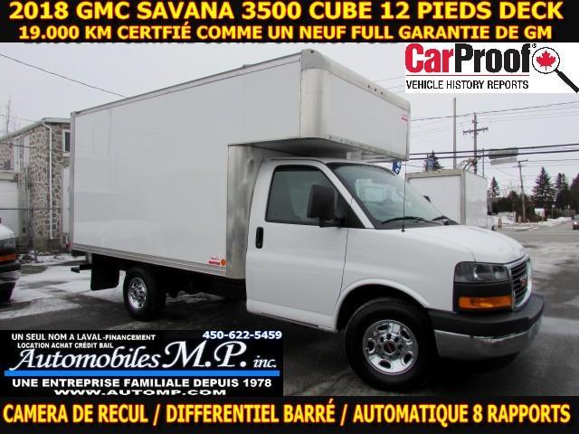 GMC Savana 3500 Cube 12 Pieds 2018 DECK AVANT 19.000 KM COMME UN NEUF CAMERA DE RECUL #8940